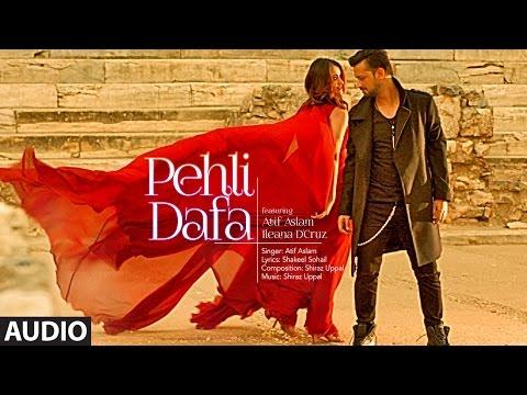 Atif Aslam: Pehli Dafa Song (Full Audio) | Ileana D'Cruz | Latest Hindi Song 2017 | T-Series