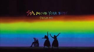 Download lagu Sia - Move Your Body (Single Mix) [Audio] Mp3