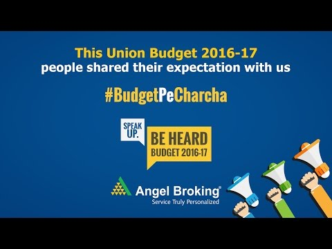 Angel Broking finds out the expectations from the Union Budget 2016-17 #BudgetPeCharcha