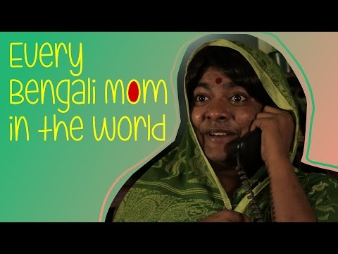 Every Bengali Mom In The World