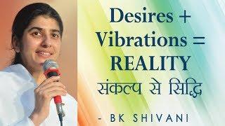 Desires + Vibrations = REALITY: Ep 10 Soul Reflections: BK Shivani (English Subtitles)