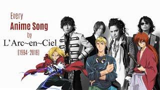 Video Every Anime Song by L'Arc~en~Ciel (and Hyde) (1994-2018) MP3, 3GP, MP4, WEBM, AVI, FLV Juni 2018