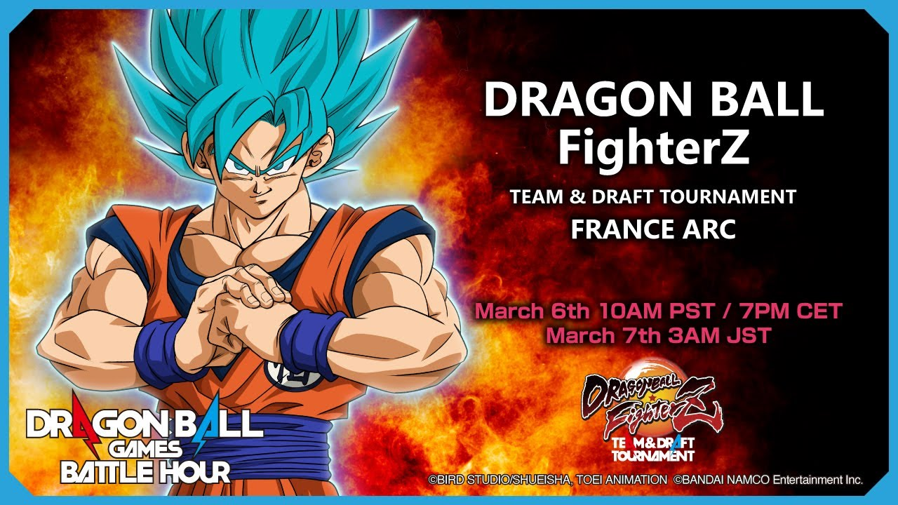 DRAGON BALL Games Battle Hour: DRAGON BALL FighterZ TEAM & DRAFT TOURNAMENT: FRANCE ARC