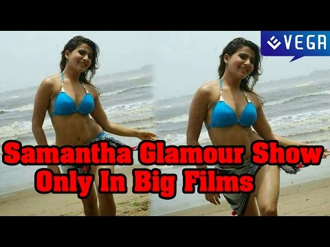 Samanthas Extra Glamour Show Only In Big Films || Kollywood Latest News & Gossips