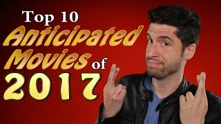 My 10 Anticipated Movies of 2017 by Jeremy Jahns