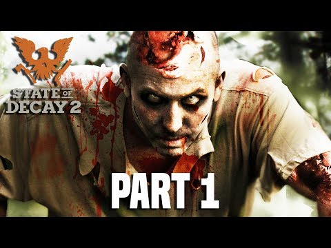 State of Decay 2 Gameplay Part 1 - FULL GAME EARLY WALKTHROUGH! (Xbox One X) (видео)