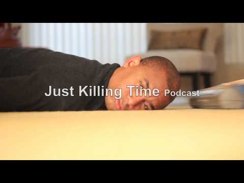 Just Killing Time -Podcast Commercial #2