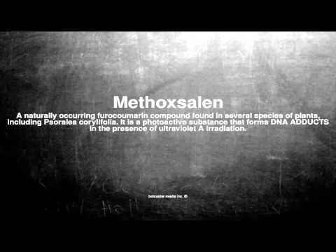 Medical vocabulary: What does Methoxsalen mean