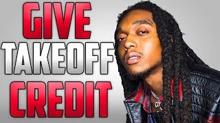 Video Why Takeoff Deserves MORE Credit MP3, 3GP, MP4, WEBM, AVI, FLV September 2018
