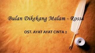 Bulan Dikekang Malam - Rossa - OST Ayat Ayat Cinta 2 (Unofficial Lyric Video)