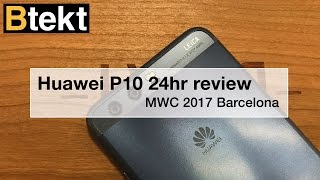 Video Huawei P10 review: 24hrs in - MWC 2017 MP3, 3GP, MP4, WEBM, AVI, FLV Mei 2019