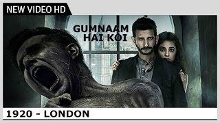 Nonton 1920 London   Gumnaam Hai Koi  Video  Song   Jubin Nautiyal  Antara Mitra   Kaushik   Akash Film Subtitle Indonesia Streaming Movie Download