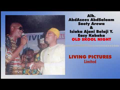 Alh. Saoty Arewa & Easy Kabaka [Old Skool Night] -  [Official Audio]