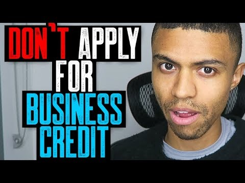 DON'T APPLY FOR BUSINESS CREDIT UNTIL YOU WATCH THIS FIRST!!