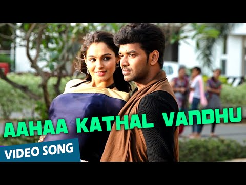 Aahaa Kathal Vandhu Video Song Valiyavan