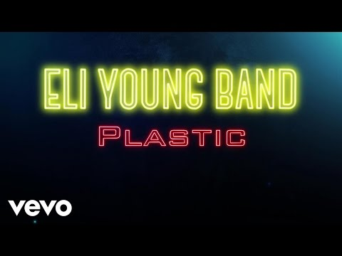 Eli Young Band – Plastic (Audio)