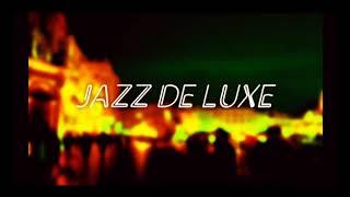 Video Jazz de Luxe - The Second