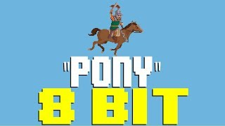Pony [8 Bit Tribute to Ginuwine] - 8 Bit Universe