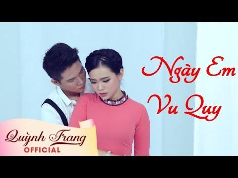 Ngày Em Vu Quy | Quỳnh Trang | Official MV - Thời lượng: 5:30.