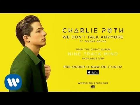 We Don't Talk Anymore - Charlie Puth ft. Selena Gomez [Audio] (видео)