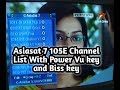 Asiasat 7 105 E Full Channel List With Power Vu key and Biss key.