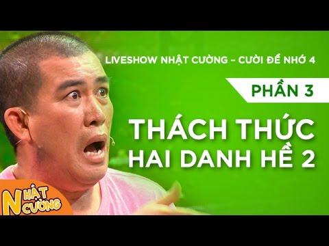 Liveshow Nhật Cường Cười Để Nhớ 4 - Phần 2 - Thách Thức 2 Danh Hề 2