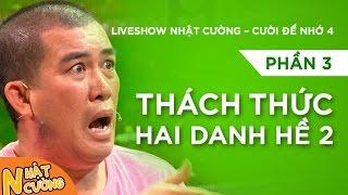 Liveshow Nhật Cường [Cười Để Nhớ 4] - Phần 2 - Thách Thức 2 Danh Hề 2
