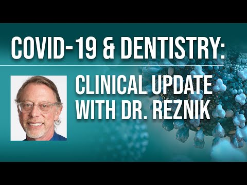 COVID-19 & Dentistry: Clinical Update with Dr. Reznik