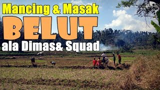 Video Mancing & Masak BELUT ala DIMAS SQUAD MP3, 3GP, MP4, WEBM, AVI, FLV Maret 2019