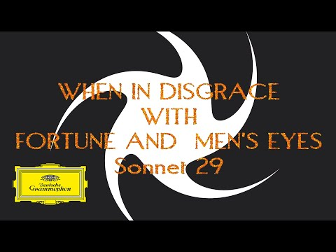 When in Disgrace with Fortune and Men's Eyes Sonnet 29 [Lyric Video]