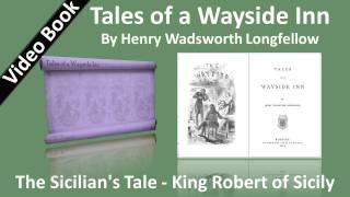 The Sicilian's Tale - King Robert of Sicily. Classic Literature VideoBook with synchronized text, interactive transcript, and closed captions in multiple languages. Audio courtesy of Librivox. Read by Peter Yearsley.Playlist for: Tales of a Wayside Inn by Henry Wadsworth Longfellow: http://www.youtube.com/playlist?list=PLA4D14E28742C2C25