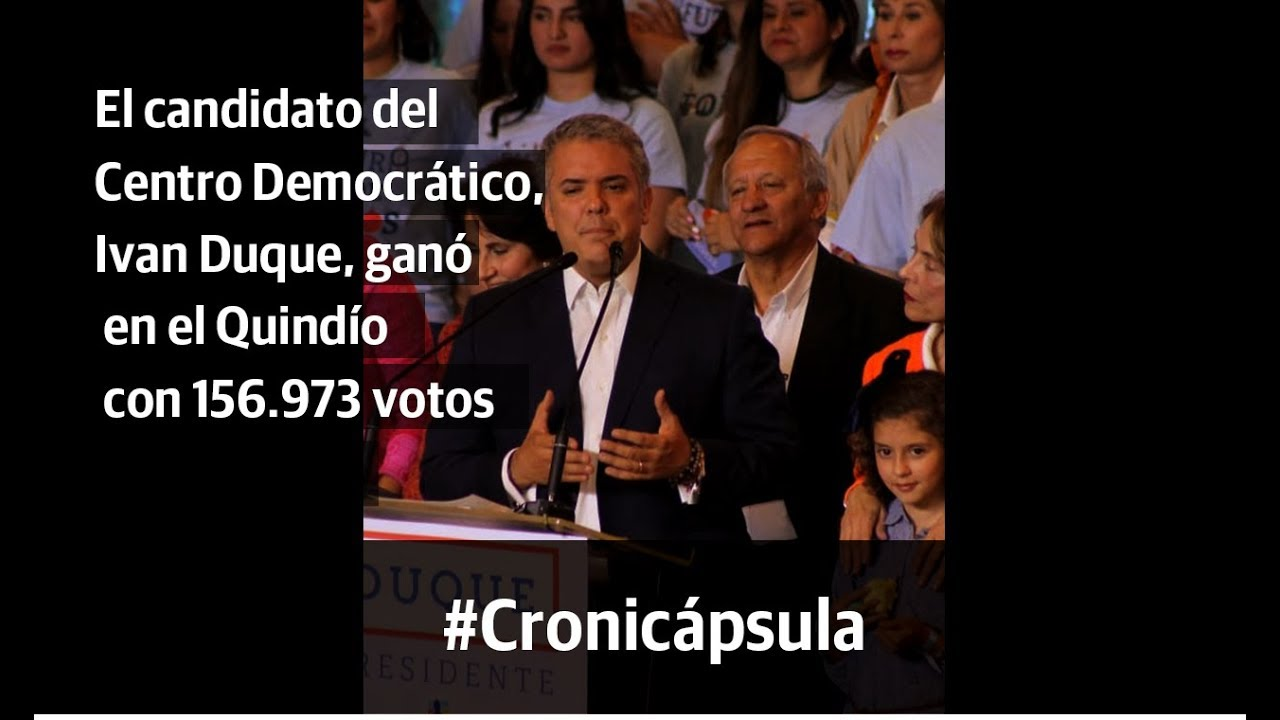 #Cronicapsula: Así le fue en el Quindío a Iván Duque en la segunda vuelta presidencial