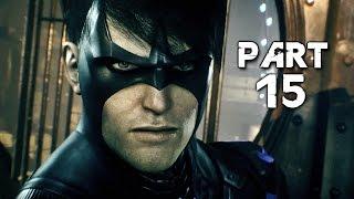 Batman Arkham Knight Walkthrough Gameplay Part 15 - Nightwing (PS4)