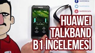 Teknolojiye Atarlanan Adam - Huawei Talkband B1 İncelemesi