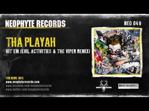 Tha Playah - Hit' Em (Evil Activities & The Viper Remix)