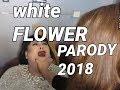 Wild Flower Parody 2018