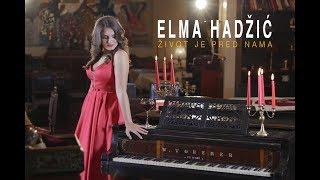 Elma Hadzic - Zivot Je Pred Nama
