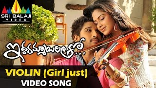 Video Iddarammayilatho Video Songs | Violin Song (Girl Just) Video Song | Allu Arjun, Amala Paul MP3, 3GP, MP4, WEBM, AVI, FLV Oktober 2018