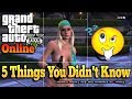 Gta 5 Online - 5 Things You Didn't Know