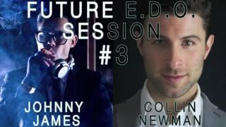 Future E.D.O. Podcast Session #3 Part 2 - Collin Newman & Nicole Lee