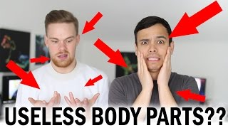 7 Useless Body Parts You Didn't Know You Had