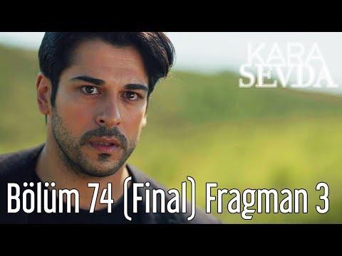 Kara Sevda 74. Bölüm 3. Fragmanı (Final)