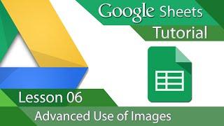 #10 [구글스프레드시트] Google Sheets - Tutorial 06 - Advanced Image Insert and Formatting (영문)