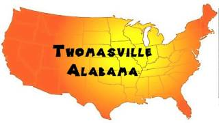 Thomasville (AL) United States  city photo : How to Say or Pronounce USA Cities — Thomasville, Alabama