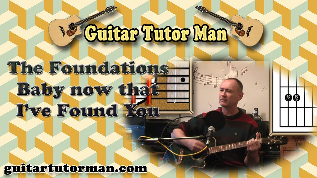 Baby Now That I've Found You – The Foundations – Acoustic Guitar Lesson