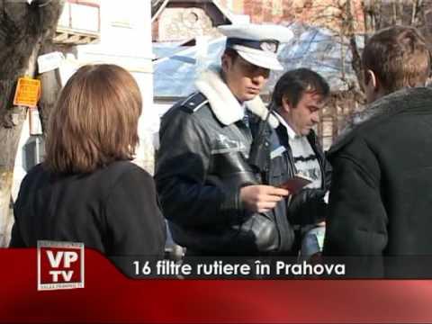 16 filtre rutiere în Prahova