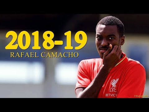 Rafael Camacho 2018/2019 - Liverpool Talent - Amazing Skills Show | HD