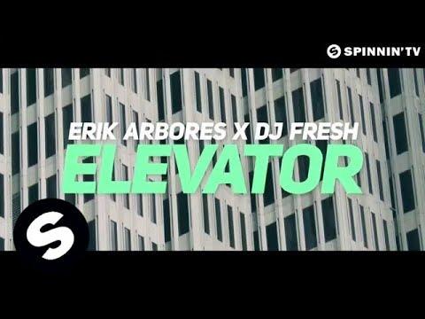 Erik Arbores & DJ Fresh - Elevator