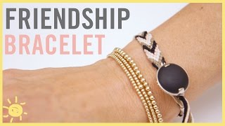 DIY | Friendship Bracelet 2 Ways!
