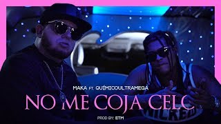 Video MAKA X QUÍMICO ULTRAMEGA - NO ME COJA CELO [VIDEO OFICIAL] MP3, 3GP, MP4, WEBM, AVI, FLV Agustus 2018